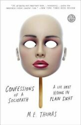 Confessions Of A Sociopath A Life Spent Hiding In Plain Sight By M E Thomas