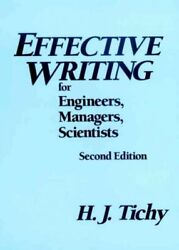 Effective Writing For Engineers Managers Scientists Hardcover By Tichy He...