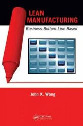 Lean Manufacturing Business Bottom-line Based Hardcover By Wang John X. ...