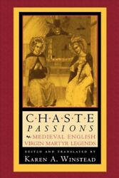 Chaste Passions Medieval English Virgin Martyr Legends, Hardcover By Winste...