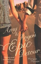 Amy And Rogerand039s Epic Detour Paperback By Matson Morgan Like New Used Free S...