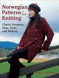 Norwegian Patterns For Knitting Classic Sweaters, Hats, Vests, And Mittens,...