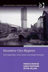 Inventive City-regions Path Dependence And Creative Knowledge Strategies H...
