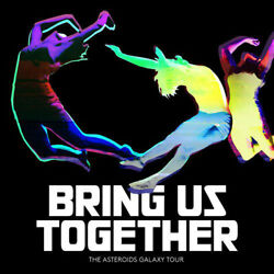 The Asteroids Galaxy Tour – Bring Us Together Vinyl Lp Hot Bus 2014 New/sealed