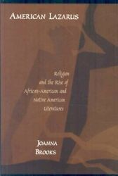 American Lazarus Religion And The Rise Of African-american And Native Ameri...