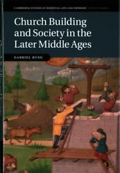 Church Building And Society In The Later Middle Ages Hardcover By Byng Gabr...