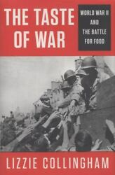 The Taste Of War World War Ii And The Battle For Food By Lizzie Collingham 20