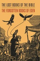Lost Books Of The Bible And The Forgotten Books Of Eden By Platt New