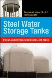 Steel Water Storage Tanks Design Construction Maintenance And Repair Used