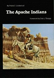 The Apache Indians By Frank C Lockwood Used