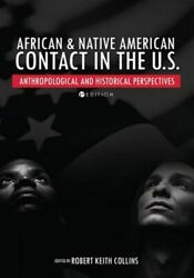 African And Native American Contact In The U.s., Brand New, Free Shipping
