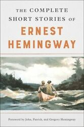 The Complete Short Stories Of Ernest Hemingway By Ernest Hemingway Used