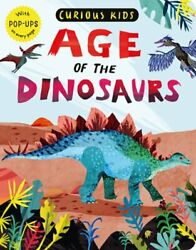 Curious Kids Age Of The Dinosaurs With Pop-ups On Every Page By Jonny Marx