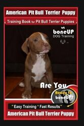 American Pit Bull Terrier Puppy Training Book for Pit Bull Terrier Puppies By