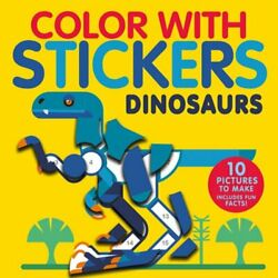 Color With Stickers Dinosaurs Create 10 Pictures With Stickers By Jonny Marx