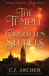 The Temple Of Forgotten Secrets By C J Archer New