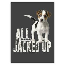 All Jacked Up Jack Russell : Gift Sticker Dog Terrier Pet Animal Funny