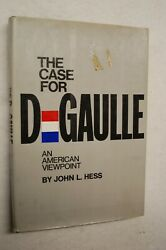 The Case For De Gaulle An American Viewpoint By John L. Hess 1968 Hardback