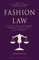 Fashion Law A Guide For Designers, Fashion Executives, And Attorneys By Jimenez