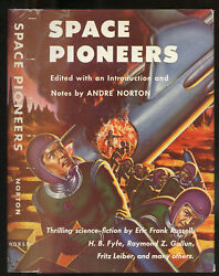 Fiction Space Pioneers By Andre Norton Ed. 1954.