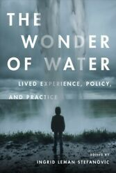 Wonder Of Water Lived Experience Policy And Practice Hardcover By Stefan...
