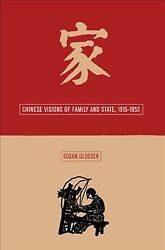 Chinese Visions Of Family And State 1915-1953 Hardcover By Glosser Susan L...