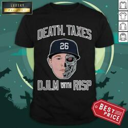 Death Taxes Djlm With Full Size New Tee Funny