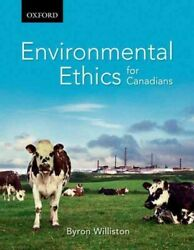 Environmental Ethics For Canadians, Paperback By Williston, Byron, Acceptable...