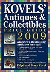 Kovels' Antiques And Collectibles Price Guide 2009 America's Bestselling And Most