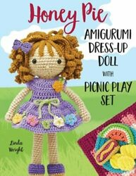 Honey Pie Amigurumi Dress-up Doll With Picnic Play Set Crochet Patterns For 12