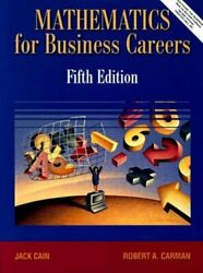 Mathematics For Business Careers By Jack Cain New