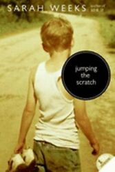 Jumping the Scratch by Sarah Weeks: New