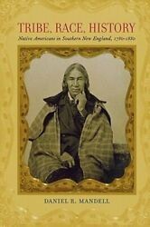 Tribe, Race, History Native Americans In Southern New England, 1780-1880 Used