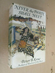 Never The Twain Shall Meet Peter B. Kyne First Edition In Jacket Dean Cornwell