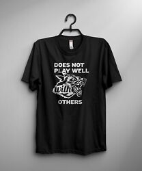 Does Not Play Well With Others German Sheppard T-shirt