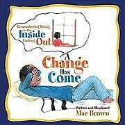 Change Has Come Paperback By Brown Mae Brand New Free Shipping