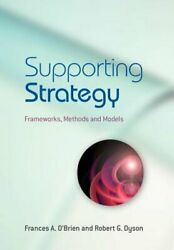 Supporting Strategy Frameworks Methods And Models By Frances A Oand039brien Used