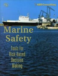 Marine Safety Tools For Risk-based Decision Making Paperback By U. S. Coas...
