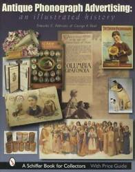 Antique Phonograph Advertising Collectors Guide Incl Signs Ads And More