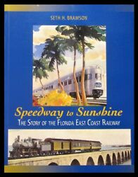 Speedway To Sunshine - The Story Of The Florida East Coast Railway - Sc 1st 2010