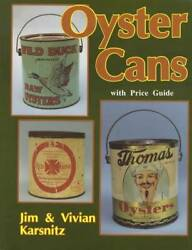 Vintage Oyster Cans Jugs And Tins Collector Reference Guide