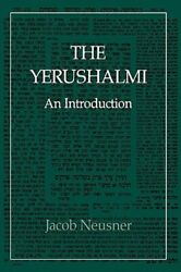 The Yerushalmi--the Talmud Of The Land Of Israel An Introduction By Neusner