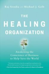 Healing Organization Awakening The Conscience Of Business To Help Save The ...
