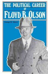 Political Career Of Floyd B. Olson, Paperback By Mayer, George H., Brand New,...