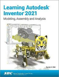 Learning Autodesk Inventor 2021 Paperback By Shih Randy Brand New Free Pand...