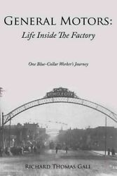 General Motors Life Inside The Factory One Blue-collar Workerand039s Journey H...