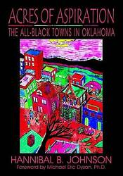 Acres Of Aspiration The All-black Towns In Oklahoma, Paperback By Johnson, ...