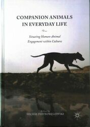 Companion Animals In Everyday Life Situating Human-animal Engagement Within...