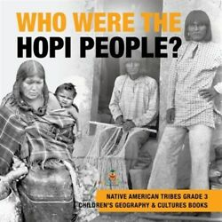 Who Were The Hopi People - Native American Tribes Grade 3 - Children's Geogr...