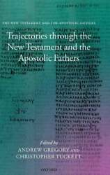 Trajectories Through The New Testament And The Apostolic Fathers By Gregory New